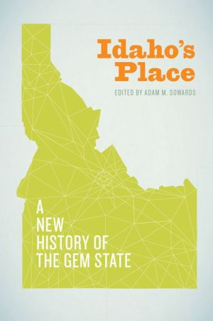 Idaho's Place: A New History of the Gem State