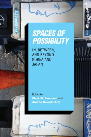 Spaces of Possibility: In, Between, and Beyond Korea and Japan