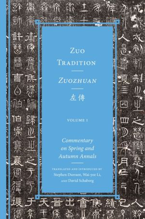 Zuo Tradition / Zuozhuan: Commentary on Spring and Autumn Annals