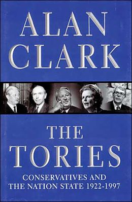 Tories: Conservatives and the Nation State, 1922-1997