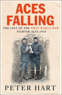 Aces Falling: The Decisive Battles over the Western Front 1918