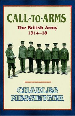 Call-to-Arms: The British Army, 1914-1918