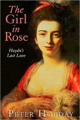 Girl in Rose: Haydn's Last Love