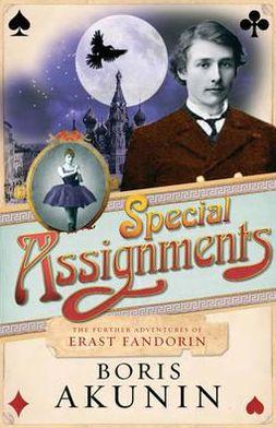 Special Assignments: The Further Adventures of Erast Fandorin (Erast Fandorin Series #5 & #6)