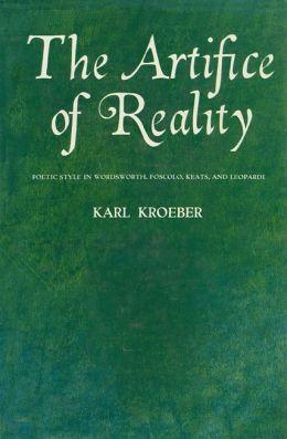 Artifice of Reality: Poetic Style in Wordsworth, Foscolo, Keats, and Leopardi