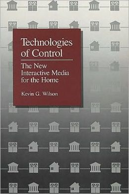 Technologies of Control: The New Interactive Media for the Home