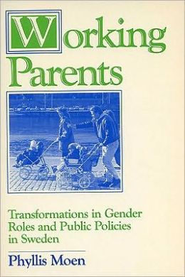 Working Parents: Transformations in Gender Roles and Public Policies in Sweden
