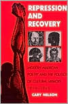 Repression and Recovery: Modern American Poetry and the Politics of Cultural Memory, 1910-1945
