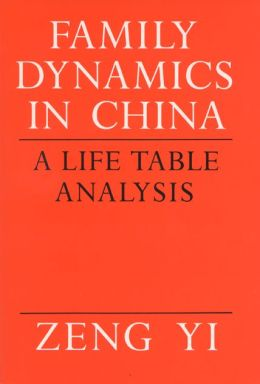 Family Dynamics in China: A Life Table Analysis