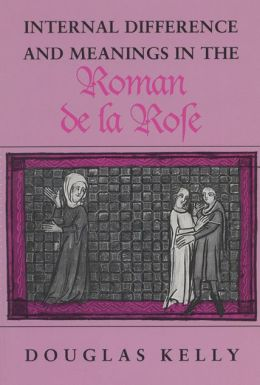 Internal Difference and the Meanings in the Roman de la Rose