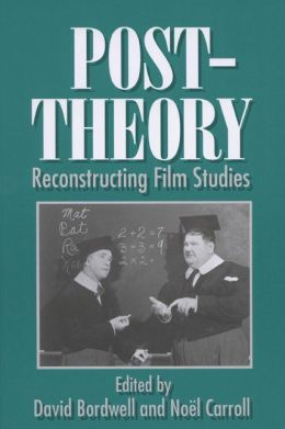 Post-Theory: Reconstructing Film Studies