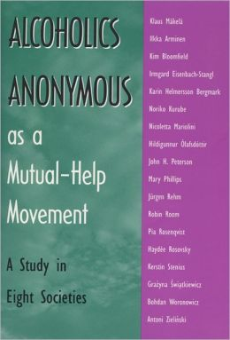 Alcoholics Anonymous As a Mutual-Help Movement: A Study in Eight Societies