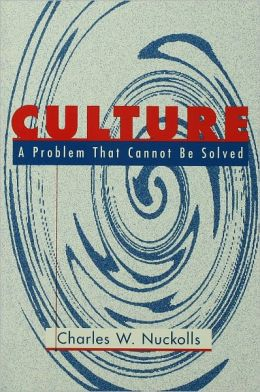 Culture: A Problem That Cannot Be Solved
