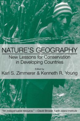 Nature's Geography: New Lessons for Conservation in Developing Countries