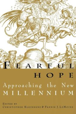 Fearful Hope: Approaching the New Millennium