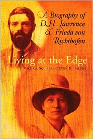 Living at the Edge: A Biography of D. H. Lawrence and Frieda Von Richthofen