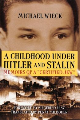 A Childhood under Hitler and Stalin: Memoirs of a