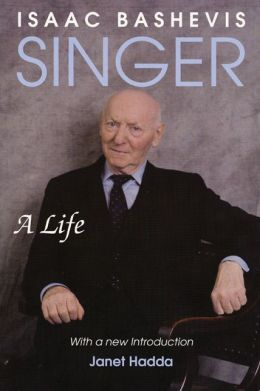 Isaac Bashevis Singer: A Life