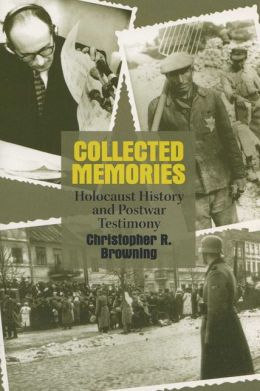 Collected Memories (George L. Mosse Series in European Culture and Intellectual History: Holocaust History and Postwar Testimony