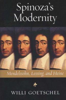 Spinoza's Modernity: Mendelssohn, Lessing, and Heine
