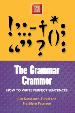 The Grammar Crammer: How to Write Perfect Sentences (Study Smart Series)