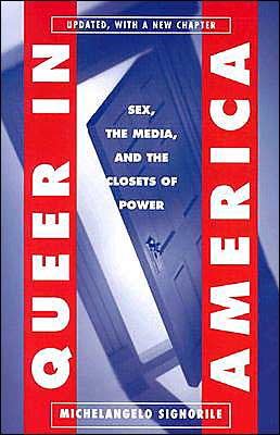 Queer in America: Sex, the Media, and the Closets of Power