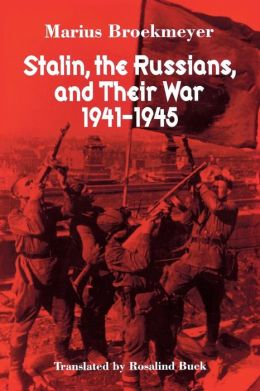 Stalin, the Russians, and Their War 1941-1945