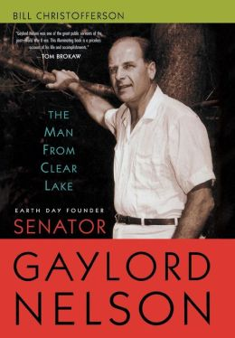 The Man from Clear Lake: Earth Day Founder Gaylord Nelson