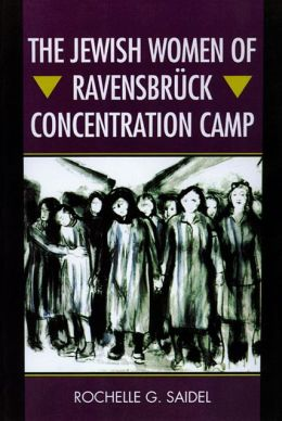 The Jewish Women of Ravensbruck Concentration Camp