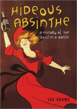 Hideous Absinthe: A Story of the Devil in a Bottle
