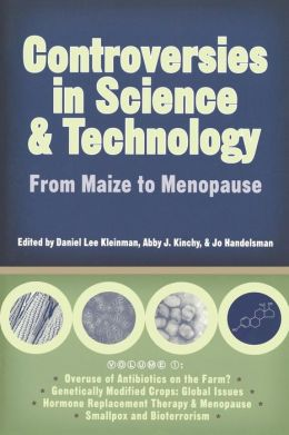 Conroversies in Science and Technology: From Maize to Menopause (Science and Technology in Society Series)