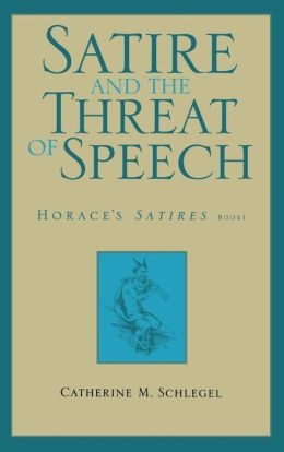Satire and the Threat of Speech in Horace's Satires, Book 1