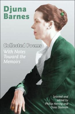 Collected Poems: with Notes Toward the Memoirs of Djuna Barnes