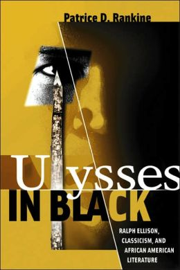 Ulysses in Black: Ralph Ellison, Classicism, and African American Literature