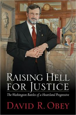 Raising Hell for Justice: The Washington Battles of a Heartland Progressive
