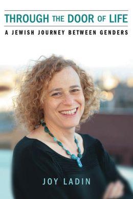 Through the Door of Life: A Jewish Journey between Genders