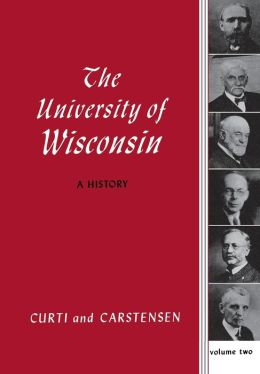 The University of Wisconsin: A History, 1848-1925