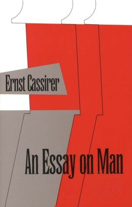 An Essay on Man: An Introduction to a Philosophy of Human Culture