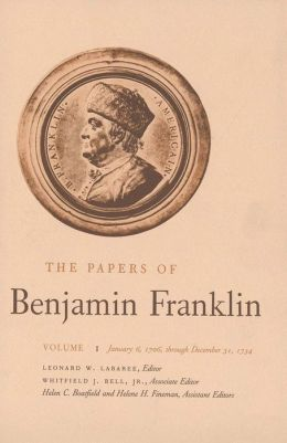The Papers of Benjamin Franklin, Volume 1: January 6, 1706 through December 31, 1734