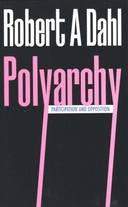 Polyarchy: Participation and Opposition