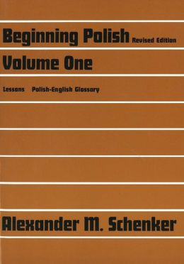 Beginning Polish: Revised edition, Volume 1