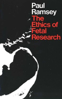 The Ethics Of Fetal Research