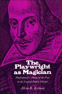 The Playwrights as Magician: Shakespeare's Image of the Poet in the English Public Theater