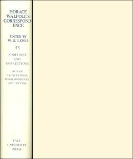 The Yale Editions of Horace Walpole's Correspondence, Volume 43: Additions and Correction