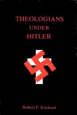 Theologians under Hitler: Gerhard Kittel, Paul Althaus, and Emanuel Hirsch