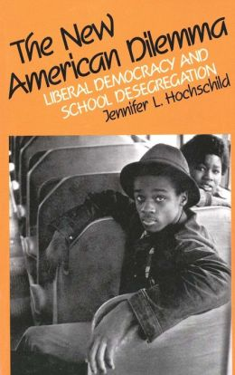 The New American Dilemma: Liberal Democracy and School Desegregation