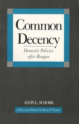 Common Decency: Domestic Policies after Reagan