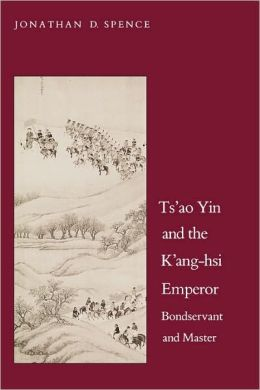 Ts'ao Yin and the K'Ang-Hsi Emperor: Bondservant and Master