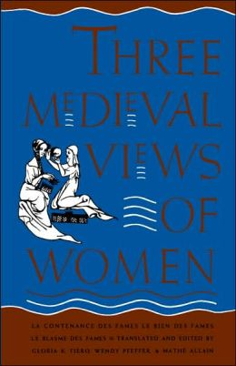 Three Medieval Views of Women: