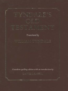 Tyndale's Old Testament: The Pentateuch of 1530, Joshua to 2 Chronicles of 1537, and Jonah